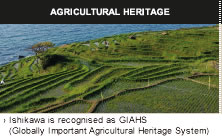 AGRICULTURAL HERITAGE ISHIKAWA is recognised as GIAHS (Globally Important Agricultural Heritage System)